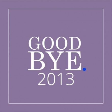 Goodbye 2013 & Special Thanx