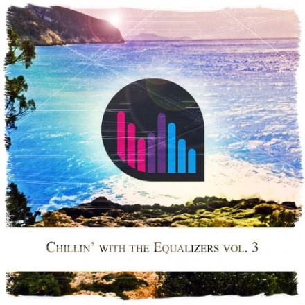 Chillin' with The Equalizers Vol. 3